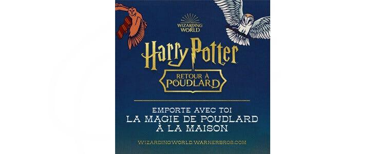 Emporte avec toi la magie de Poudlard à la maison !